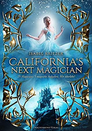 California´s next Magician by Isabel Kritzer