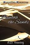 Beneath the Sands (Forgotten Pleasures Book 1)