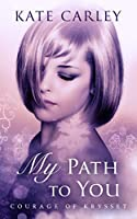 My Path To You (Courage of Krysset Book 2)