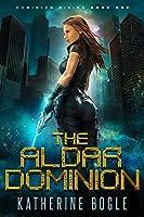 The Aldar Dominion (Dominion Rising, #1)