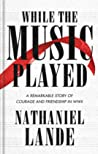While the Music Played by Nathaniel Lande