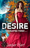 Desire (Enchanted Foxes, #2)