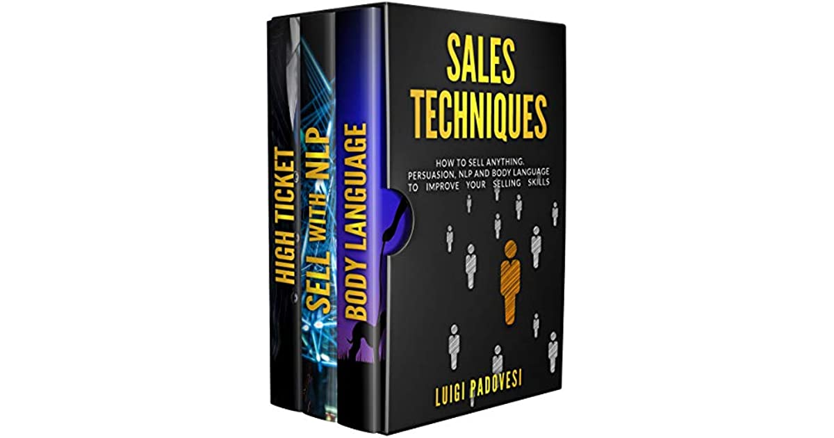 Sales Techniques: How To Sell Anything. Persuasion, NLP ...