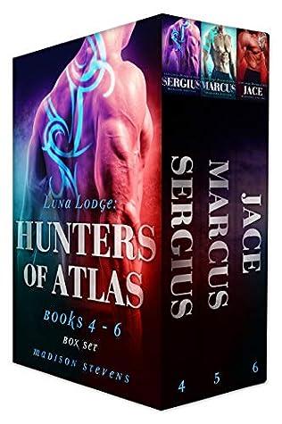Luna Lodge: Hunters of Atlas Box Set Two (Sergius, Marcus, Jace): #4-6