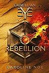 Canellian Eye : Rebellion