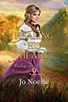 Healing His Heart (Cowboys and Angels Book 49)