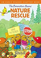 The Berenstain Bears' Nature Rescue: An Early Reader Chapter Book (Berenstain Bears/Living Lights: A Faith Story)