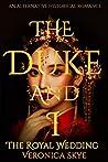 The Duke and I: The Royal Wedding (Liji Chronicles Book 3)