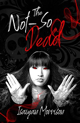 The Not-So Dead (The Dead Series, #1)