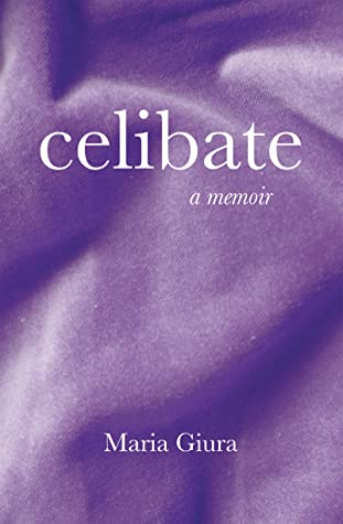 Celibate: A Memoir