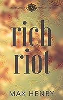 Rich Riot (Arcadia High Anarchists, #3)