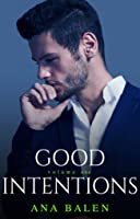 Good Intentions (Volume One)