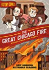 The Great Chicago Fire: Rising From the Ashes (History Comics)