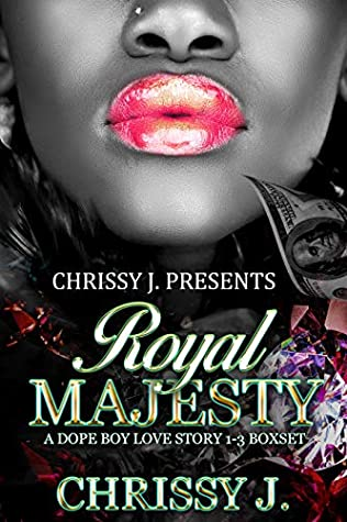 Royal Majesty: A Dope Boy Love Story 1-3 Boxset
