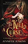 To Kill a Curse (A Lingering Sea, #1)
