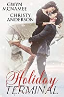 Holiday Terminal: (A Second Chance Secret Baby Billionaire Holiday Romance)