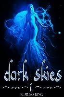 Dark Skies 1 (Dark Skies, #1)