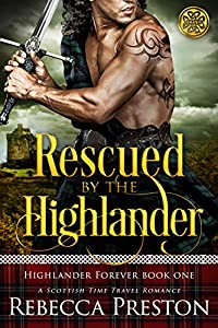 Rescued By The Highlander (Highlander Forever #1)