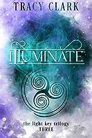 ILLUMINATE (THE LIGHT KEY TRILOGY Book 3)