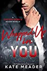 Wrapped Up in You (Chicago Rebels #4.5)