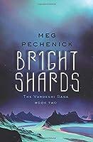 Bright Shards (The Vardeshi Saga)