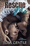 Rescue Me: Xander & Hailee (LOVERS Vol. 2)