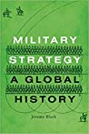Military Strategy: A Global History
