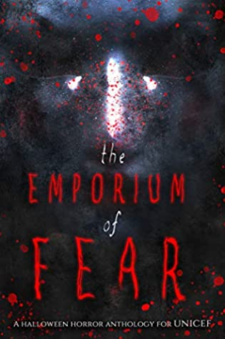 The Emporium of Fear: A Halloween Horror Anthology