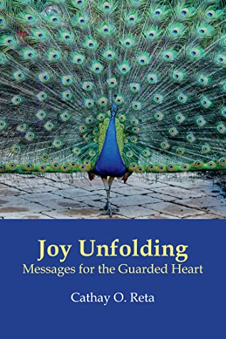 Joy Unfolding: Messages for the Guarded Heart