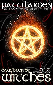 Daughter of Witches (The Hayle Coven Inheritance Book 4)