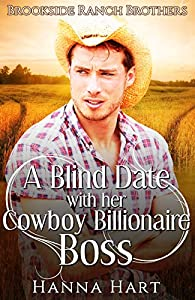A Blind Date With Her Cowboy Billionaire Boss (Brookside Ranch Brothers, #2)