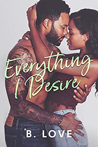 Everything I Desire by B. Love