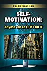 Self-Motivation: Anyone can do IT if I did IT
