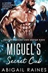 Miguel's Secret Cub (Hockey Playing Lion Shifter Dads, #2)