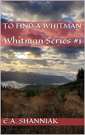 To Find A Whitman: Whitman Series #1