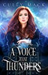 A Voice That Thunders by Cully Mack