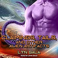 Claimings, Tails, and Other Alien Artifacts (Claimings, #1)