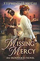 Missing Mercy: An Ironwood Novel (Ironwood Plantation Family Saga)