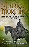 The Lark in the Morning: The Savernake Novels Book 9