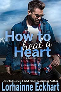 How to Heal a Heart (The Friessens Book 31)