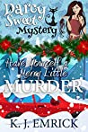 Have Yourself a Merry Little Murder (A Darcy Sweet Cozy Mystery Book 27)