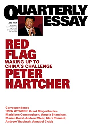 Red Flag: Waking Up to China's Challenge (Quarterly Essay #76)