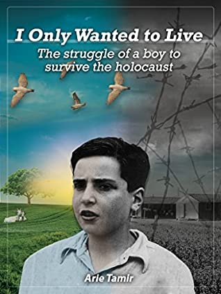 I Only Wanted to Live: A WW2 Young Jewish Boy Holocaust Survival True Stor