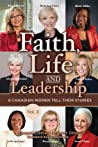 Faith, Life and Leadership: Vol. 2—8 Canadian Women Tell Their Stories