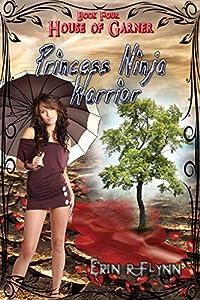 Princess Ninja Warrior (House of Garner #4)