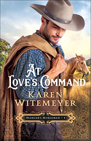 At Love's Command (Hanger's Horsemen, #1)