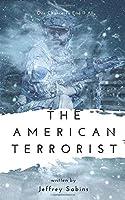 The American Terrorist (American Terrorist Series)