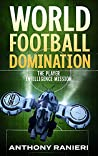 The Player Intelligence Mission (World Football Domination #2)