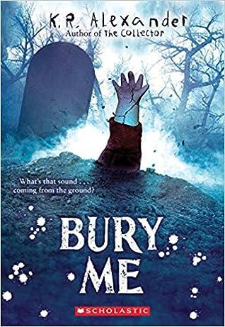 Bury Me by K.R.  Alexander