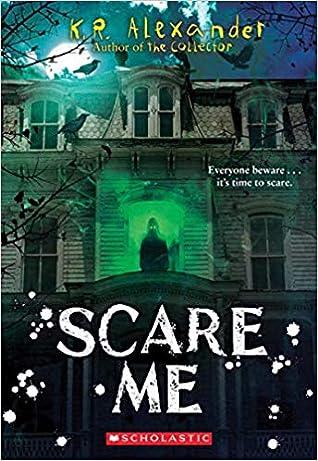 Scare Me by K.R.  Alexander
